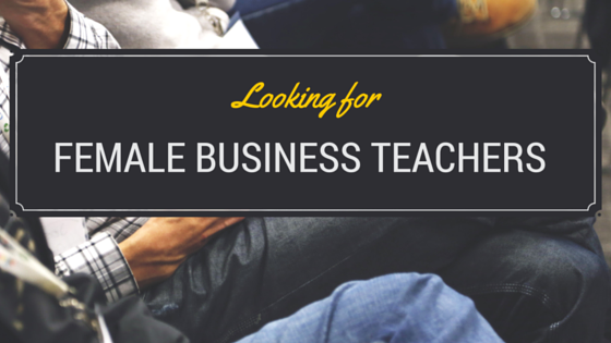 Looking for female BUSINESS TEACHERS